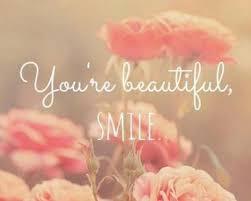 """Résultat de recherche d'images pour """"smile you're beautiful"""""""