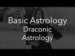 Draconic Chart Meaning Draconic Astrology Basic Astrology Youtube