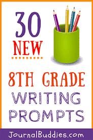 8th Grade Essay Prompts 30 New 8th Grade Writing Prompts Journalbuddies Com