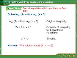 example 4 solve inequalities with logarithms on each side solve log 7 2x 8