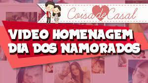 Video Homenagem Dia dos Namorados - Coisa de Casal - YouTube
