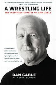 Dan Gable Quotes Fascinating A Wrestling Life The Inspiring Stories Of Dan Gable By Dan Gable
