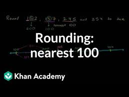 Rounding to nearest <b>100</b> (video) | Khan Academy