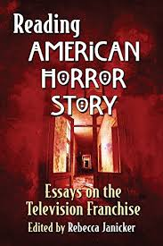 reading american horror story essays on the television franchise  reading american horror story essays on the television franchise by janicker rebecca