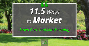 lawncare ad the best 11 5 ways to market your lawn care or landscaping business