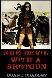 She Devil With A Shotgun eBook by Duane Bradley - 9780463139714 | Rakuten  Kobo United States