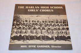 The Harlan High School Girls' Chorus Mrs. Effie Gardner Director LP  Album Record Vinyl   High school girls, School girl, High school