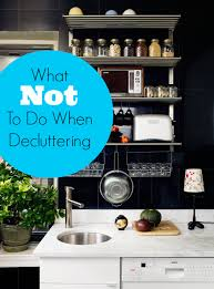 What NOT to do when decluttering your home!