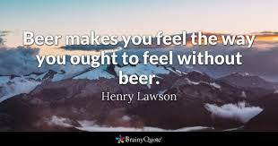 Beer Quotes Custom Beer Quotes BrainyQuote