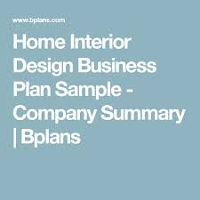 best interior design business plan ideas how  home interior design business plan sample company summary bplans