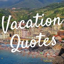 40 Awesome Vacation Quotes You Need To Read World On A Whim Magnificent Need A Vacation Quotes