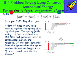 8 4 problem solving using conservation of mechanical energy for an elastic force conservation