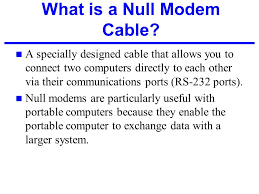 physical layer issues transmission media and network cabling ppt what is a null modem cable