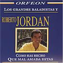 Los Grandes Baladistas Y Roberto Jordan