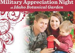 the idaho botanical gardens 2355 n old penitentiary rd boise id will have a free military appreciation night on tuesday december 4th from 6 00 9 00
