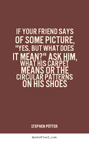 Quotes About Shoes And Friendship Gorgeous Quotes About Shoes And Friendship Fair Stephen Potter's Famous