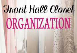 front hall closet organization how valuable is your front hall closet professional organizer lisa
