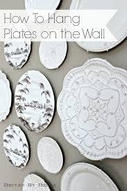 Decorative Kitchen Wall Plates How To Hang Plates Like A Pro Plates Diy And Crafts And In Kitchen