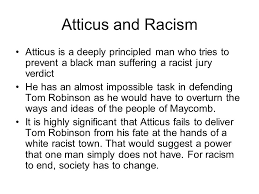essay on setting to reveal theme of racial prejudice feedback  atticus and racism atticus is a deeply principled man who tries to prevent a black man