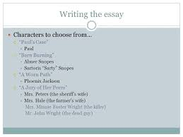 "essay writing character analysis  choosing a topic choose from any    writing the essay characters to choose from…  ""paul    s case""  paul "