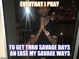 21 Savage Quotes Extraordinary 48 Savage Imgflip