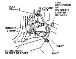 solved how do i replace my cigarette lighter on my 2002 honda remove and discard the bolt securing the top of the engine hood opener bracket and attach the ground terminal of the cigarette lighter harness there