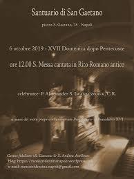 Napoli, 6 ottobre 2019, XVII Domenica dopo Pentecoste, Santuario di San  Gaetano: Supplica alla Madonna del Rosario di Pompei e S. Messa cantata in  Rito Romano antico ore 12.00. Lunedì 7 ottobre: