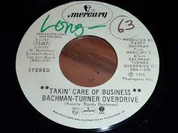 "Bachman-Turner Overdrive (<b>BTO</b>) ""<b>Takin</b>' Care Of Business"" 45rpm ..."