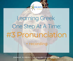 The greek alphabet has been used to write the greek language since the late ninth or early eighth century bc. Learning Greek One Step At A Time 3 Pronunciation Alpha Beta Greek