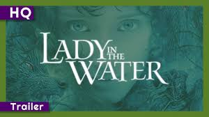 Lady In The Water 2006 Trailer