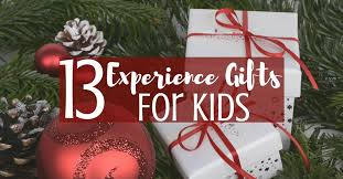 13 experience gifts for kids create memories instead of clutter this holiday season certifikidad
