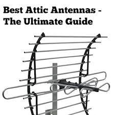 best attic antennas ultimate guide