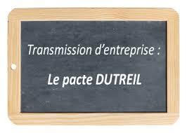 Le pacte Dutreil pour les transmissions d'entreprises à titre gratuit