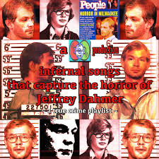 Jeffrey lionel dahmer, also known as the milkwaukee cannibal, was an american serial killer who murdered 17 men ans boys between 1978 and 1991. Infernal Songs That Capture The Horrors Of Jeffrey Dahmer Playlist