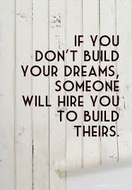 Building Dreams Quotes Best of 24 Beautiful Dream Quotes And Sayings