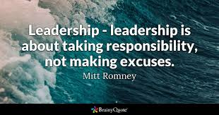 Quotes About Leadership Interesting Leadership Leadership Is About Taking Responsibility Not Making