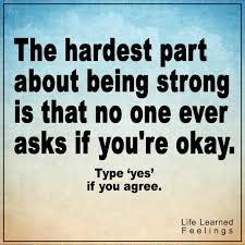 Life Success Quotes 29 Best Motivational Success Quotes The Hardest Part About Being Strong Is