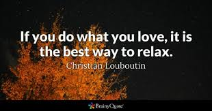 Return To Love Quotes What You Love Quotes BrainyQuote 73