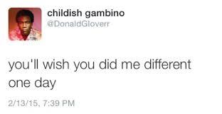 Childish Gambino Quotes Classy Childish Gambino Tweets Tumblr