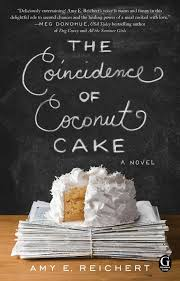 The Coincidence of Coconut Cake Amy E Reichert