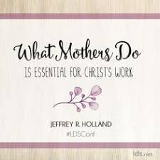 Mothers Day Inspirational Quotes Impressive Happy Mother's Day Sabbath Inspiration Lds Quotes Inspiring