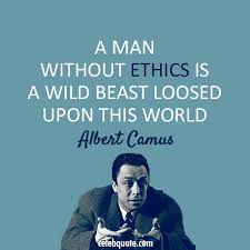 Albert Camus Quotes Best Albert Camus Quote About Human Ethics Beast CQ