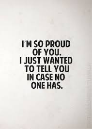Proud Of You Quotes Adorable I'm So Proud Of You I Just Wanted To Tell You In Case No One Has
