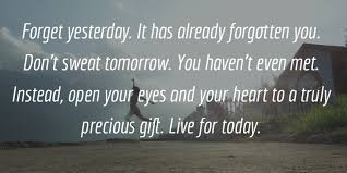 Live For Today Quotes Live For Today Quotes Captivating Quotes About Life 100 Live For 60