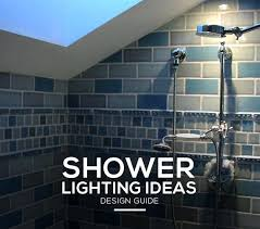 bathroom shower lighting. Bathroom Shower Light Lighting Ideas And Fixtures That Will Transform Any .