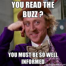 You read the buzz ? You must be so well informed - willywonka ... via Relatably.com