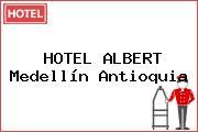 Teléfono y Dirección de HOTEL ALBERT, Medellín, Antioquia, Colombia |  TecnoAutos.com