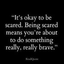 "Quotes About Work New Inspirational Quotes About Work ""It's Okay To Be Scared Being"