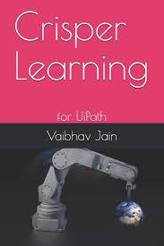 Crisper Learning For Uipath Amazon Co Uk Vaibhav Jain
