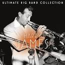 Ultimate Big Band Collection: Harry James
